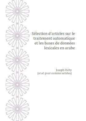 Sélection d'articles sur le traitement automatique et les bases de données lexicales en arabe